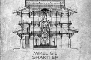 mikel-gil-shakti-ep